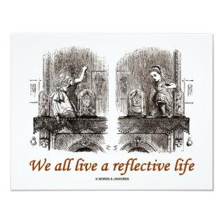 We All Live A Reflective Life (Wonderland) Card