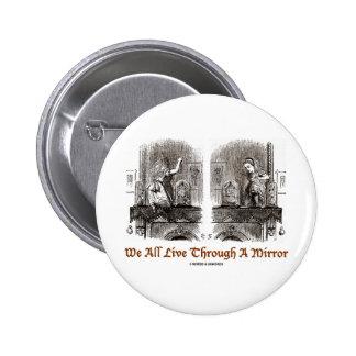 We All Live Through A Mirror (Wonderland) Pinback Buttons