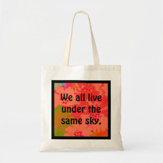 we all live under the same sky tote bag