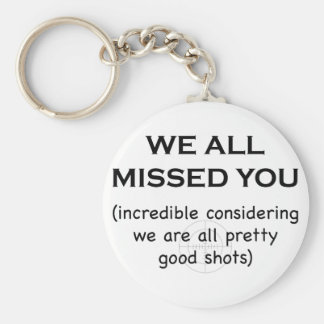 We all missed you keychain