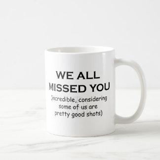 We all missed you classic white coffee mug