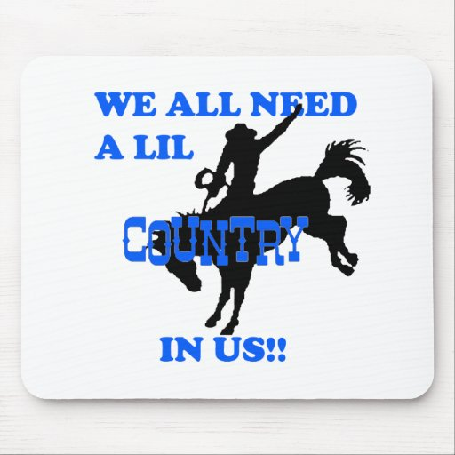 We All Need A Lil Country Mouse Pads