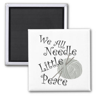 We All Needle Little Peace Knitting Magnet