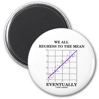 We All Regress To The Mean Eventually (Statistics) Magnet