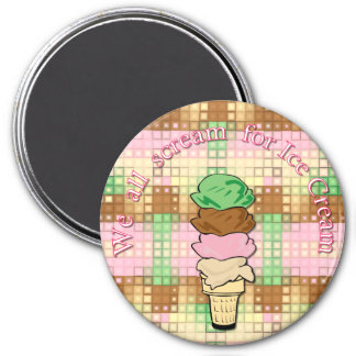 We All Scream For Ice Cream 3 Inch Round Magnet