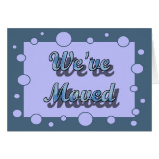 We've Moved 19 Greeting Card