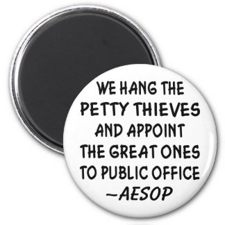 We Appoint The Great Thieves To Public Office 2 Inch Round Magnet