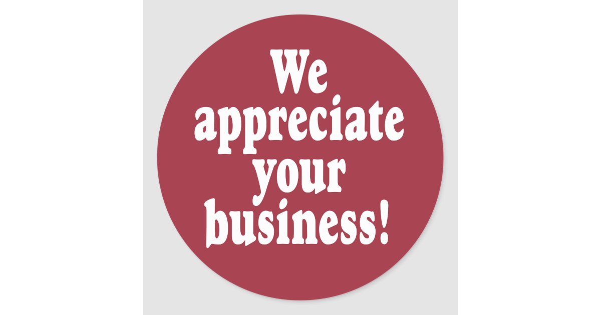 We appreciate your business classic round sticker zazzle for We appreciate your business cards