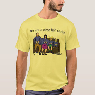 We Are a Close Knit Family T-shirt