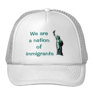 We are a Nation of Immigrants Hat