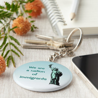 We are a Nation of Immigrants Keychain