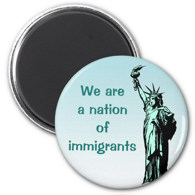 We are a Nation of Immigrants Magnet