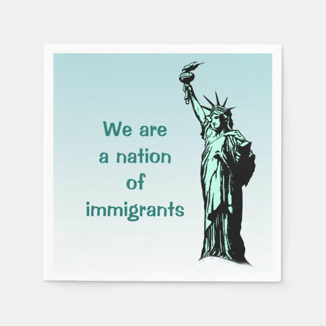 We are a Nation of Immigrants Paper Napkins