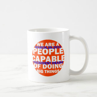 WE ARE A PEOPLE CAPABLE OF DOING BIG THINGS COFFEE MUG