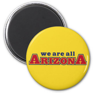We Are All Arizona 2 Inch Round Magnet