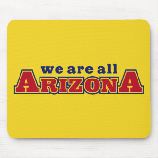 We Are All Arizona Mouse Pad