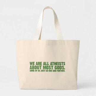 We are all atheists about most gods canvas bags