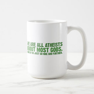 We are all atheists about most gods coffee mug