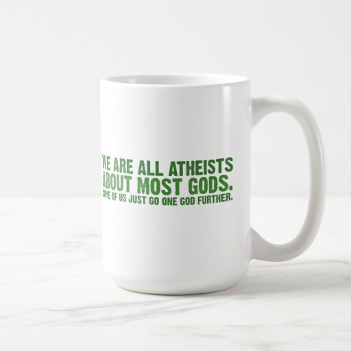 We are all atheists about most gods classic white coffee mug