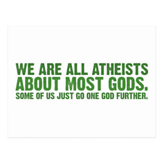 We are all atheists about most gods postcard
