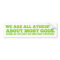 We Are All Atheists Bumper Sticker