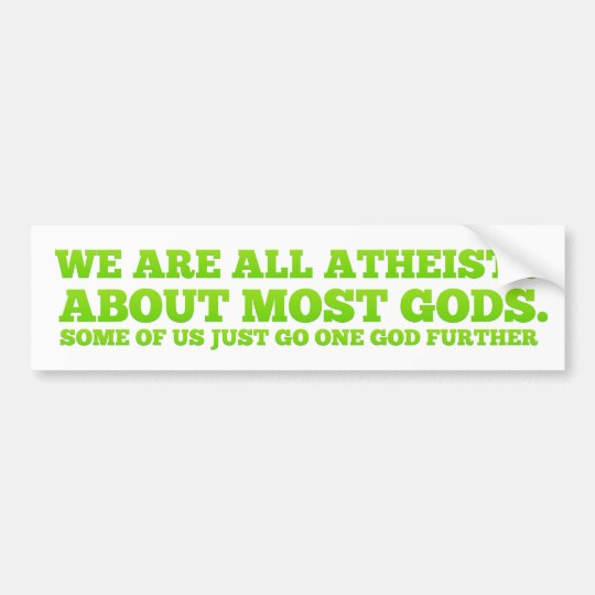 We Are All Atheists Bumper Sticker Zazzle Com