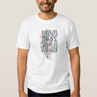 We Are All Atheists Tshirts