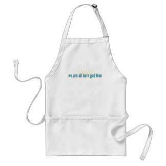 We are all born god free adult apron