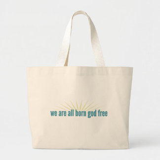 We are all born god free canvas bags