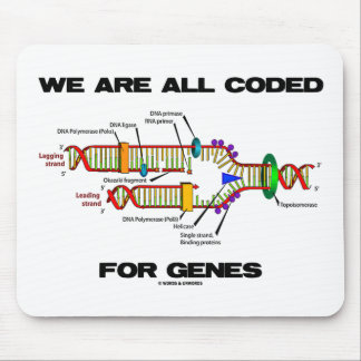 We Are All Coded For Genes (DNA Replication) Mouse Pad