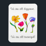 "We Are All Different &amp; Beautiful Diversity Magnet<br><div class=""desc"">This playful design of four different yet beautiful flowers was drawn and painted digitally by hand. It&#39;s meant to encourage and support everyone to cherish their individuality. The text is customizable, meaning you can change it if you like using the template to the right of the product. You can see...</div>"