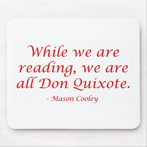 We Are All Don Quixote Mouse Pads
