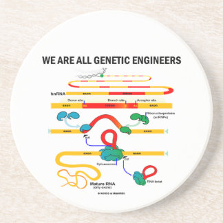 We Are All Genetic Engineers (Gene Splicing) Coaster