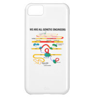 We Are All Genetic Engineers (Gene Splicing) iPhone 5C Case