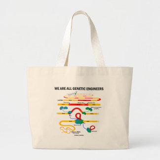 We Are All Genetic Engineers (RNA Splicing) Large Tote Bag