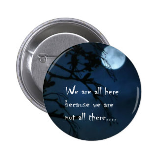 We Are All Here Pins