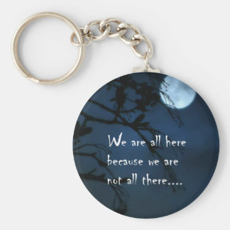 We Are All Here Basic Round Button Keychain