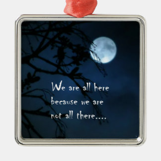 We Are All Here Square Metal Christmas Ornament