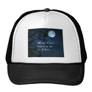 We Are All Here Trucker Hat