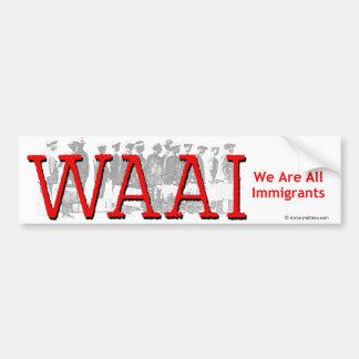 We Are All Immigrants Bumper Sticker