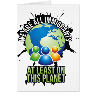 We are all immigrants card