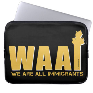 We Are All Immigrants Laptop Sleeve