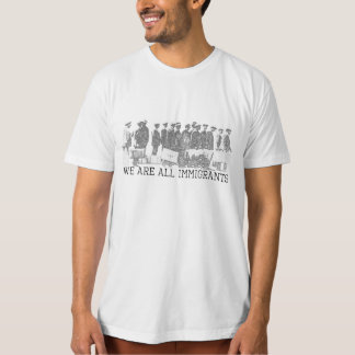 We Are All Immigrants T-Shirt