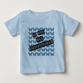 We are all individuals baby T-Shirt