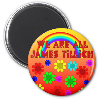 We Are All James Tillich 2 Inch Round Magnet