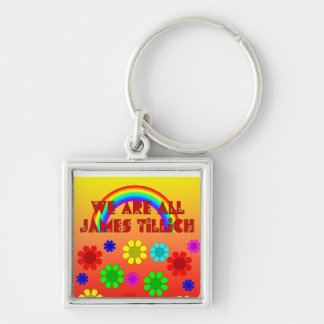 We Are All James Tillich Keychain