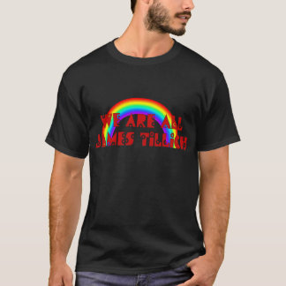 We Are All James Tillich T-Shirt