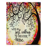 We are all Just Walking Each Other Home Poster