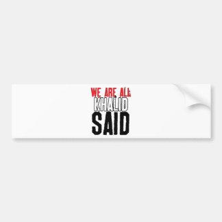 We Are All Khalid Said Car Bumper Sticker