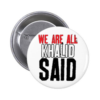 We Are All Khalid Said Buttons